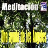 Meditación. Una ayuda de los Ángeles. by Caminando desde el Alma