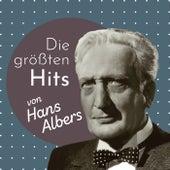 Die größten Hits von Hans Albers von Hans Albers