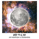 Bad For Me by Jay Newton