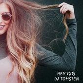 Hey Girl by Dj tomsten