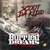 Burried Dreams by Scoot Da Kidd