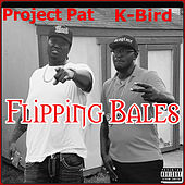 Flipping Bales von Project Pat