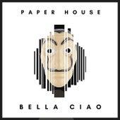Bella Ciao de Paperhouse