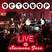 Live at Savanna Jazz by Octobop