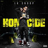Homicide von Lk Snoop