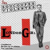 London Girl by Les Soucoupes Violentes