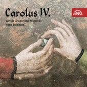 Carolus IV. - Rex et Imperator von Schola Gregoriana Pragensis