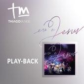 Eu e Jesus (Playback) de Thiago Makie