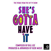 She's Gotta Have It - Main Theme by Geek Music
