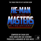 He-Man And The Masters Of The Universe - Main Theme by Geek Music
