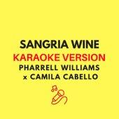 Sangria Wine (Originally by Pharrell Williams x Camila Cabello - Karaoke Version) by JMKaraoke