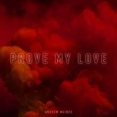 Prove My Love von Andrew Waines