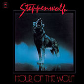 Hour of the Wolf (Expanded Edition) by Steppenwolf