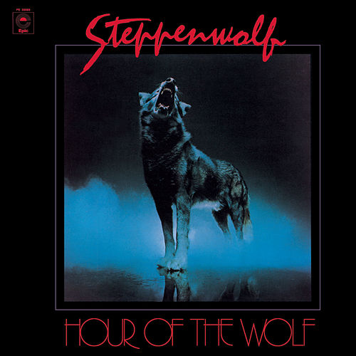 Hour of the Wolf (Expanded Edition) von Steppenwolf