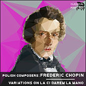 Polish Composers: Frederic Chopin ariations on Là ci darem la mano by Classical Piano 101