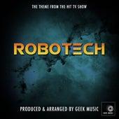 Robotech - Main Theme by Geek Music