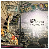 Say Say Say von Eve St. Jones