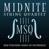 MSQ Performs Songs of Westworld by Midnite String Quartet