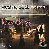 Fresh Moods Pres. Lazy Days, Vol. 6 by Various Artists