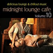 Midnight Lounge Cafe, Vol. 10 - Delicious Lounge & Chillout Music by Various Artists