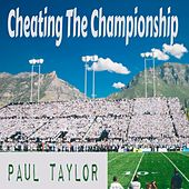 Cheating the Championship by Paul Taylor