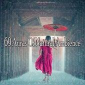 69 Auras Of Natural Ambience von Entspannungsmusik