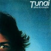 Olhos Do Coração by Tunai