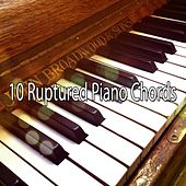10 Ruptured Piano Chords von Peaceful Piano