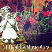 61 Healthy Music Aura von Entspannungsmusik