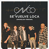 Se Vuelve Loca (Spanglish Version) by CNCO