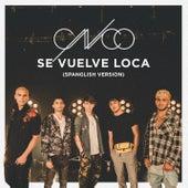 Se Vuelve Loca (Spanglish Version) de CNCO