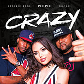 Crazy (feat. Krayzie Bone and NomaD) by Mimi