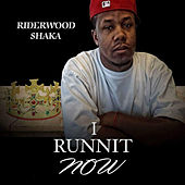 I Runnit Now by Riderwood Shaka