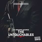 The Untouchables by Da Inphamus Amadeuz