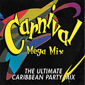 Carnival Mega Mix - the Ultimate Caribbean Party Mix by Various Artists