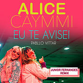 Eu Te Avisei (Junior Fernandes Remix) de Alice Caymmi