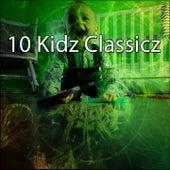 10 Kidz Classicz by Canciones Infantiles