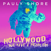Hollywood, We Have A Problem de Pauly Shore
