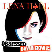 Obsessed: David Bowie de Lena Hall