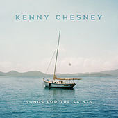 Songs for the Saints von Kenny Chesney