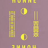 Feels So Good ◑ / Shrink ◐ von HONNE