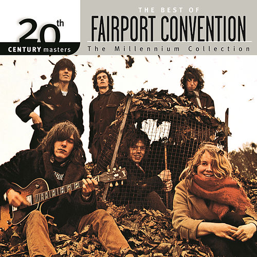 20th Century Masters: The Millennium Collection... by Fairport Convention