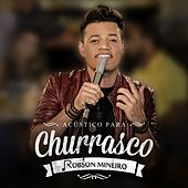 Acústico para Churrasco (Ao Vivo) de Robson Mineiro