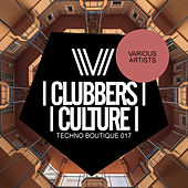 Clubbers Culture: Techno Boutique 017 - EP by Various Artists