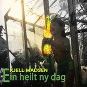 Ein heilt ny dag by Kjell Madsen