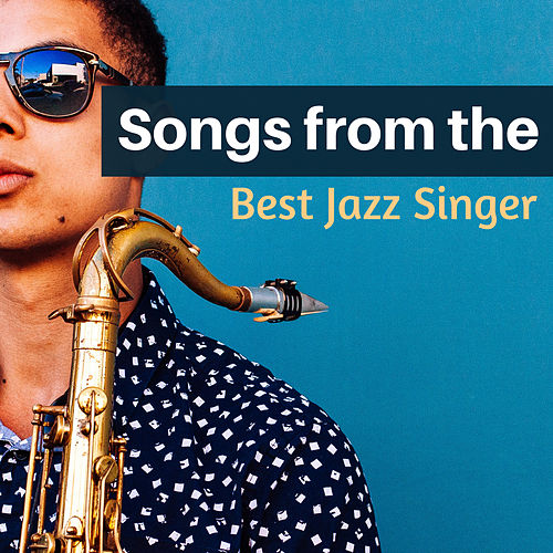 Songs from the Best Jazz Singer by Jazz Music Club in Paris