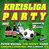 Kreisliga Party 2018 powered by Xtreme Sound von Various Artists