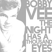 The Night Has a Thousand Eyes van Bobby Vee