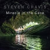 Miracle in the Cave by Steven Cravis