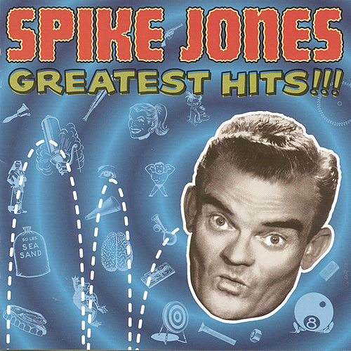 Greatest Hits!!! by Spike Jones